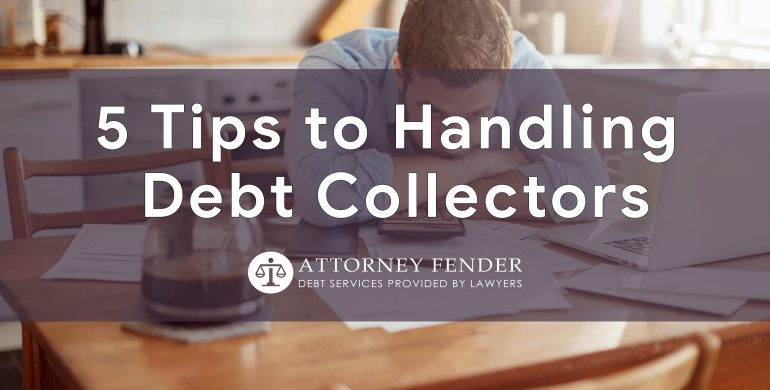 5 Tips to Handling Debt Collectors